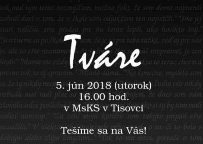 5. jún 2018 TVÁRE, Tisovec