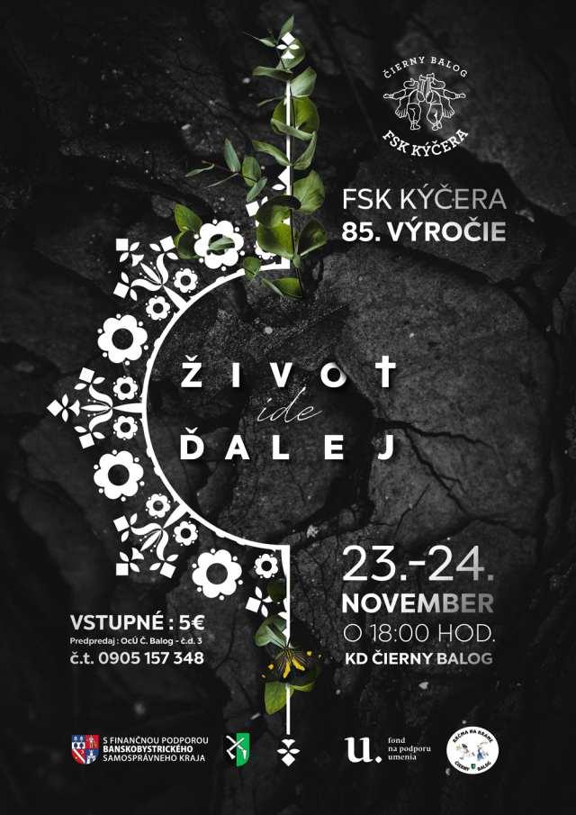 23.-24.11.2018, ŽIVOT IDE ĎALEJ … 85.výročie FSk Kýčera, Čierny Balog