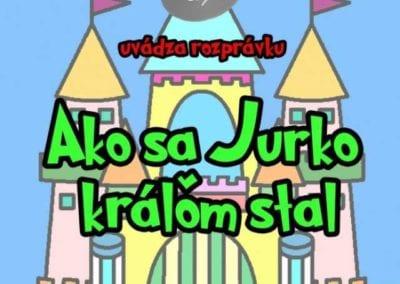 31.7.2019 – AKO SA JURKO KRÁĽOM STAL, Tisovec