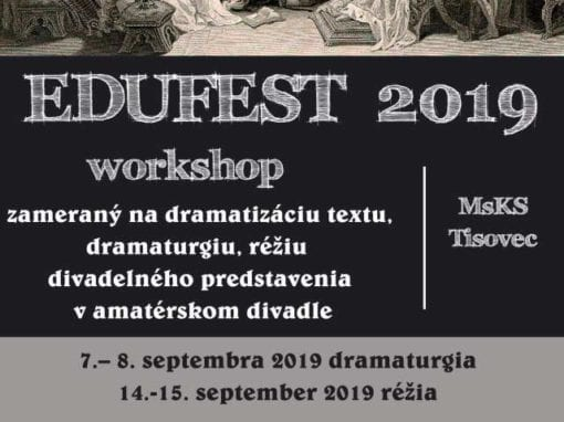 7. – 8.9. a 14. – 15.9.2019 EDUFEST WORKSHOP, Tisovec