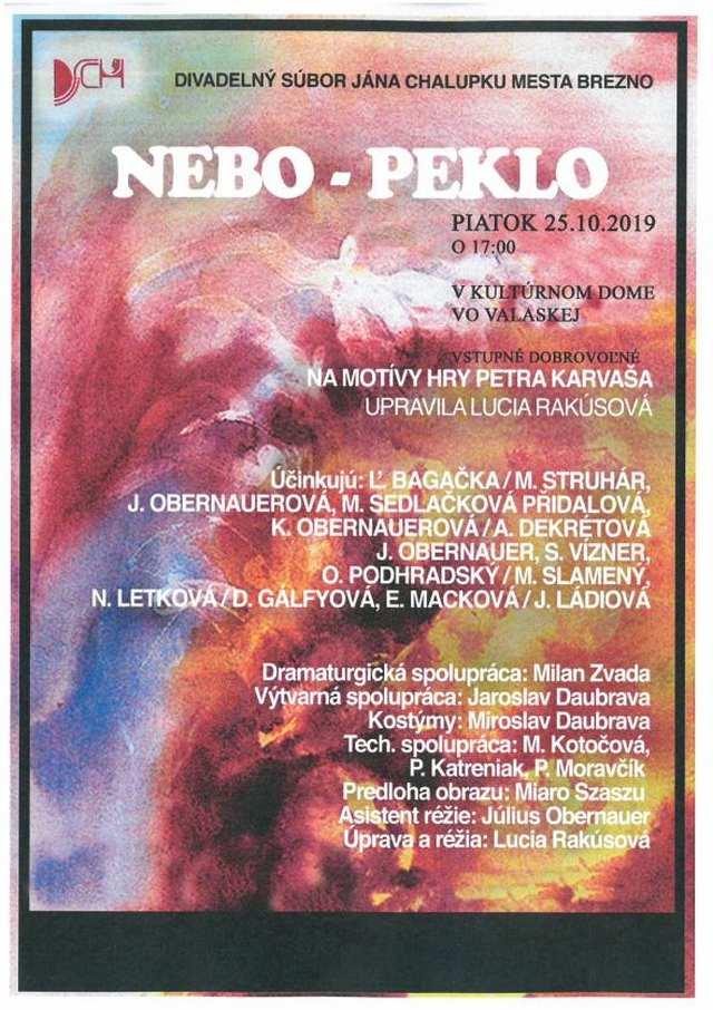 Nebo – Peklo, Valaská